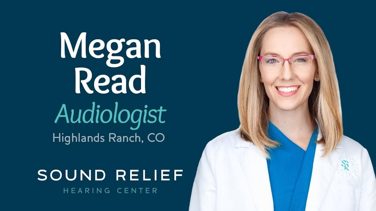 Megan Read, Audiologist, Sound Relief Tinnitus & Hearing Center, Highlands Ranch, Colorado